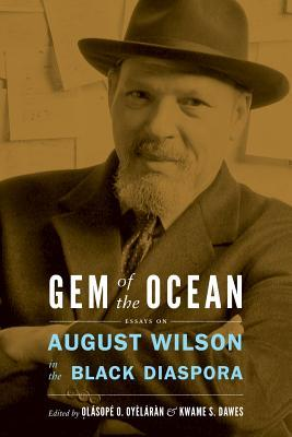 Gem of the Ocean: August Wilson in the Black Diaspora