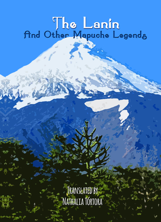The Lanin And Other Mapuche Legends