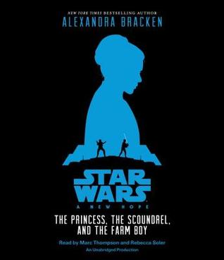 A New Hope: The Princess, the Scoundrel, and the Farm Boy(Star Wars Illustrated Novels 1)