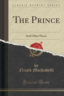 The Prince: And Other Pieces