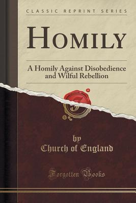 Homily: A Homily Against Disobedience and Wilful Rebellion