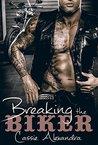 Breaking The Biker (The Biker, #4)