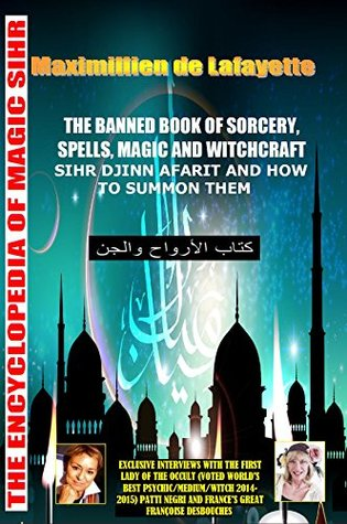 MEGA BOOK: Two Volumes In One. THE BANNED BOOK OF SORCERY, SPELLS, MAGIC AND WITCHCRAFT. Sihr Djinn Afarit and how to summon them.: Encyclopedia of Magic Sihr
