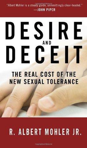 Desire and Deceit by R. Albert Mohler Jr.