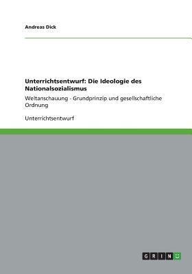 Unterrichtsentwurf: Die Ideologie Des Nationalsozialismus