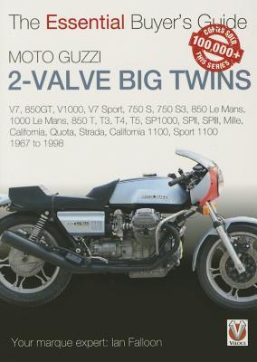 Moto Guzzi 2-valve big twins: V7, 850GT, V1000, V7 Sport, 750 S, 750 S3, 850 Le Mans, 1000 Le Mans, 850 T, T3, T4, T5, por Ian Falloon