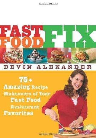 Fast Food Fix by Devin Alexander