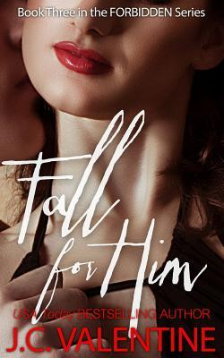 Fall for him by J.C. Valentine