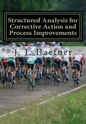 Structured Analysis for Corrective Action and Process Improvements: The How of 6 SIGMA