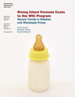 Rising Infant Formula Costs to the Wic Program: Recent Trends in Rebates and Wholesale Prices: Economic Research Report Number 93