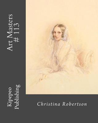 Art Masters # 113: Christina Robertson