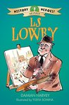 History Heroes: LS Lowry by Damian Harvey
