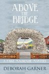 Above the Bridge (Paige MacKenzie Mysteries, #1)