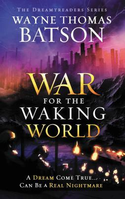 The War for the Waking World by Wayne Thomas Batson