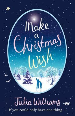 Make A Christmas Wish: A heartwarming, witty and magical festive ...