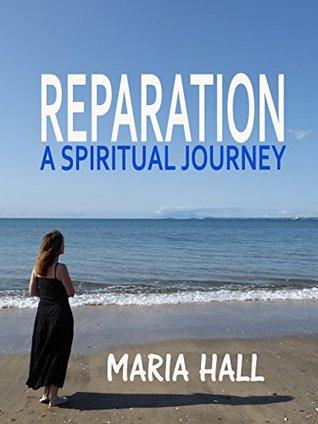 REPARATION: A Spiritual Journey