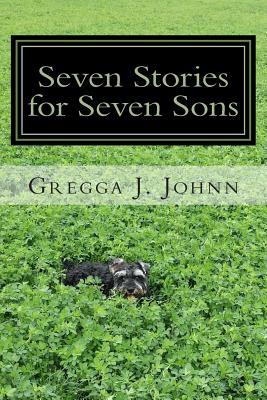 Seven Stories for Seven Sons: Bedtime Stories for Imagineers of All Ages
