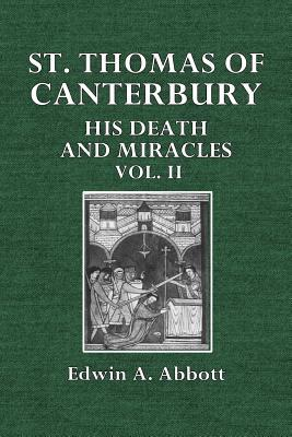 Ebook St. Thomas of Canterbury: His Death and Miracles Vol. II by Edwin A. Abbott DOC!