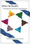 Jews in Israel: Contemporary Social and Cultural Patterns