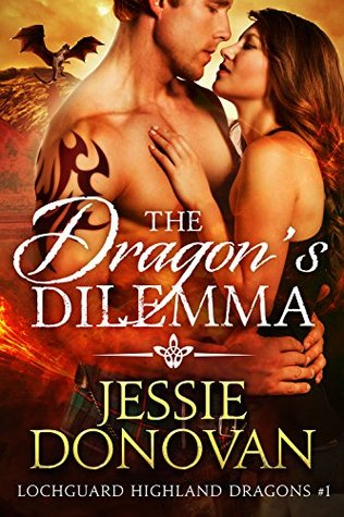 The Dragon's Dilemma (Lochguard Highland Dragons #1) by Jessie Donovan