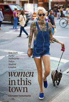 Women in This Town: London, Tokyo, Paris, Madrid, Melbourne, New York