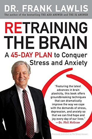 retraining-the-brain-a-45-day-plan-to-conquer-stress-and-anxiety