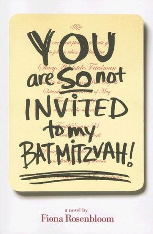 You Are SO Not Invited to My Bat Mitzvah! by Fiona Rosenbloom
