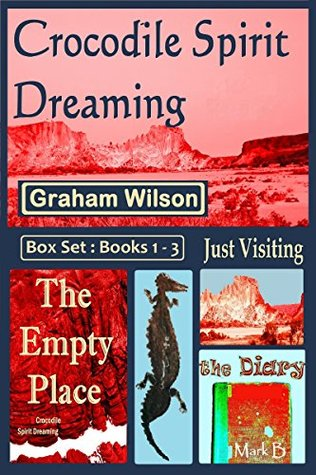 Just Visiting / The Diary / The Empty Place (Crocodile Spirit Dreaming #1-3)