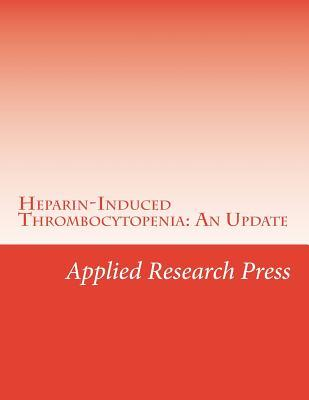 Heparin-Induced Thrombocytopenia: An Update
