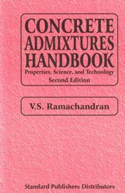 Concrete Admixtures Handbook, 2/E: Properties, Science, and Technology