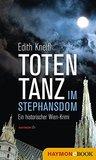 Totentanz im Stephansdom: Ein historischer Wien-Krimi
