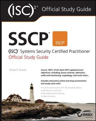 Sscp (Isc)2 Systems Security Certified Practitioner Official Study Guide por George Murphy