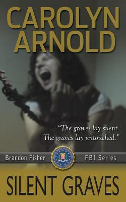 Ebook Silent Graves by Carolyn Arnold TXT!