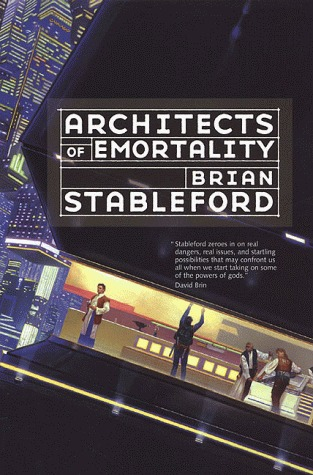 Architects of Emortality by Brian M. Stableford