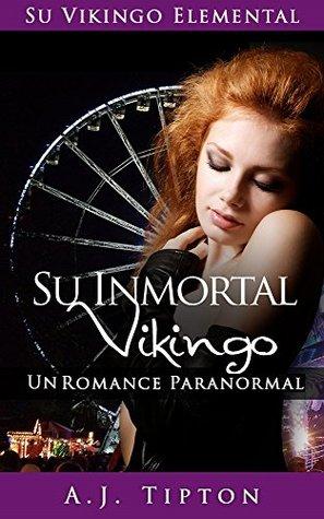 Su Inmortal Vikingo (Su Vikingo Elemental nº 3)