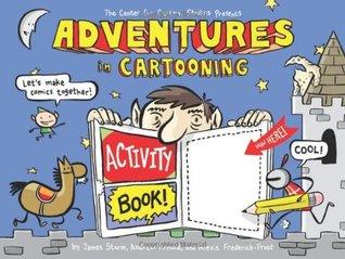 Adventures in Cartooning Activity Book by James Sturm