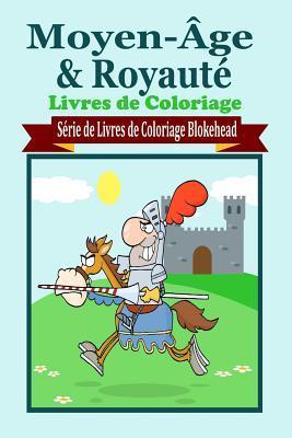Moyen-�ge & Royaut Livres de Coloriage