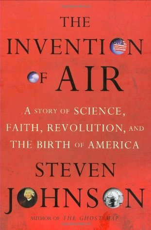 A Story of Science, and the Birth of America - Steven Johnson