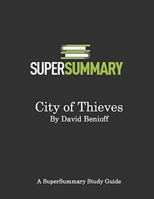 A SuperSummary Study Guide: City of Thieves by David Benioff