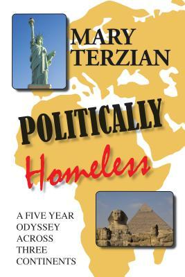 Politically Homeless: A Five-Year Odyssey Across Three Continents