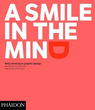A Smile in the Mind: Witty Thinking in Graphic Design: Revised and Updated Edition