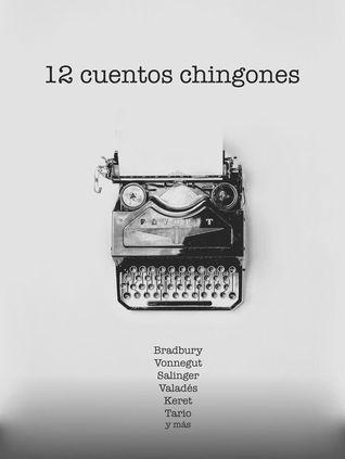 12 cuentos chingones