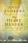 The Heart Mender by Andy Andrews
