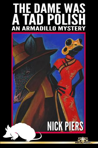 The Dame Was a Tad Polish: An Armadillo Mystery