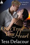 Only Trust Your Heart (The Murphys, #3)