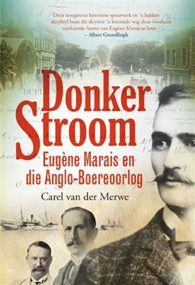 Donker Stroom: Eugène Marais en die Anglo-Boereoorlog