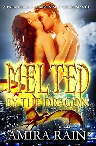 Melted By The Dragon (Melted, #1)