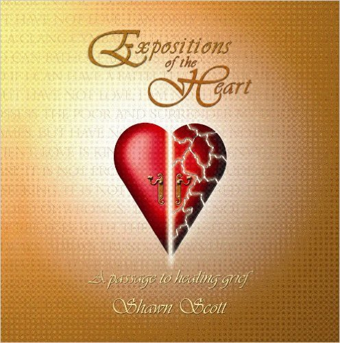 Expositions of the Heart A Passage to Healing Grief