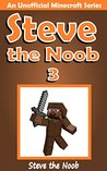 Steve the Noob 3 by Steve the Noob