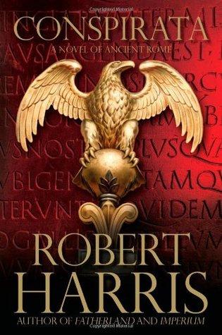 Conspirata by Robert   Harris
